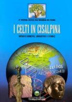 42771 - AAVV,  - Celti in Cisalpina. Intrecci genetici, linguistici e storici (I)