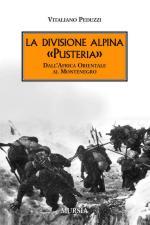 42776 - Peduzzi, V. - Divisione Alpina Pusteria. Dall'Africa Orientale al Montenegro (La)