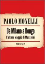 42777 - Monelli, P. - Da Milano a Dongo