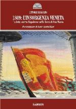 42795 - Beggiato, E. - 1809: l'insorgenza veneta. La lotta contro Napoleone nella Terra di San Marco