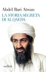 42815 - Atwan, A.B. - Storia segreta di Al Qaeda (La)