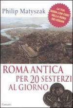 42827 - Matyszak, P. - Roma antica per venti sesterzi al giorno