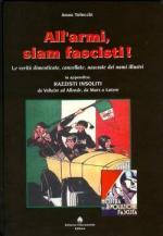 42877 - Telecchi, A. - All'armi siam fascisti! Le verita' dimenticate, cancellate, nascoste dei nomi illustri