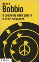 42883 - Bobbio, N. - Problema della guerra e le vie della pace (Il)