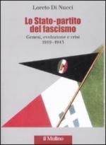 42896 - Di Nucci, L. - Stato-partito del fascismo. Genesi, evoluzione e crisi 1919-1945 (Lo)