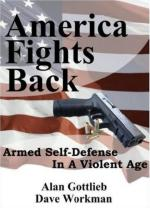 42917 - Gottlieb-Workman, A.-D. - America Fights Back. Armed Self-Defense in a Violent Age