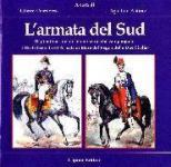 42932 - Custodero-Pedone, G.-A. - Armata del Sud. Tipi militari dei differenti corpi che compongono il Reale Esercito e l'Armata di Mare del Regno delle Due Sicilie (L')
