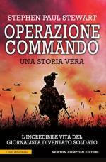 42998 - Stewart, S.P. - Operazione Commando. Una storia vera. L'incredibile vita del giornalista diventato soldato
