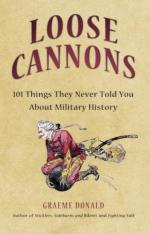 43005 - Donald, G. - Loose Cannons. 101 Myths, Mishaps and Misadventures of Military History