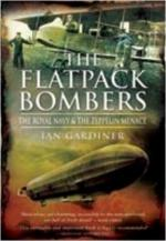 43014 - Gardiner, I. - Flatpack Bombers. The Royal Navy and the Zeppelin Menace