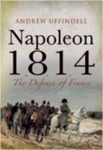 43016 - Uffindel, A. - Napoleon 1814. The Defence of France