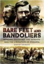 43017 - Shireff, D. - Bare Feet and Bandoliers. Wingate, Sandford, The Patriots and the Liberation of Ethiopia
