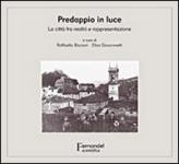 43024 - Biscioni-Giovannetti, R.-E. cur - Predappio in luce. La citta' fra realta' e rappresentazione