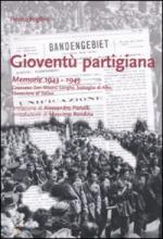 43025 - Foglino, F. - Gioventu' partigiana. Memorie 1943-1945