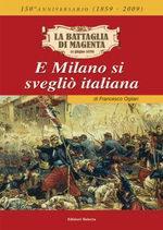 43032 - Ogliari, F. - Battaglia di Magenta (4 giugno 1859). E Milano si sveglio' italiana (La)
