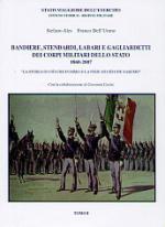 43037 - Ales-Dell'Uomo, S.-F. - Bandiere, stendardi, labari e gagliardetti dei corpi militari dello Stato 1860-2007. 2 Tomi