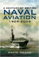 43050 - Wragg, D. - Century of British Naval Aviation 1909-2009 (A)