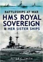 43052 - Smith, P.C. - HMS Royal Sovereign and Her Sister Ships. Battleships at War