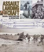 43057 - Lavery, B. - Assault Landing Craft. Design, Construction and Operations