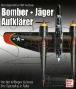 43084 - Becker-Swoboda, H.J.-R. - Bomber Jaeger Aufklaerer. Von den Anfaengen bis heute eine Typenschau in Farbe