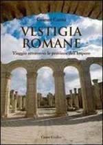 43097 - Cantu', G. - Vestigia romane. Viaggio attraverso le province dell'impero (Libro+CD)