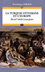 43122 - Farale, D. - Turquie ottomane et l'Europe. Du XIV siecle a nos jours (La)