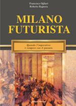43134 - Ogliari-Bagnera, F.-G.-M.R.-R. - Milano Futurista