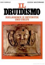 43142 - Markale, J. - Druidismo. Religione e divinita' dei Celti (Il)