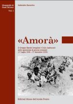 43147 - Zorzetto, G. - Amora'. Il Gruppo Bande Irregolari 'Uollo Ambassel' nelle operazioni di polizia coloniale 17 luglio 1936-27 dicembre 1939