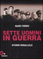 43150 - Ferro, M. - Sette uomini in guerra. Storie parallele
