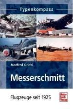 43153 - Griehl, M. - Messerschmitt Flugzeuge seit 1925 - Typenkompass