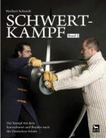 43172 - Schmidt, H. - Schwertkampf Band 2: Der Kampf mit dem kurzen Schwert und Buckler nach der Deutschen Schule