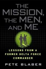 43176 - Blaber, P. - Mission, the Men and Me. Lessons from a Former Delta Force Commander (The)