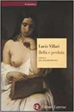 43180 - Villari, L. - Bella e perduta. L'Italia del Risorgimento