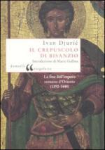 43204 - Djuric, I. - Crepuscolo di Bisanzio (Il)