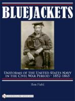43215 - Field, R. - Bluejackets Uniforms of the United States Navy in the Civil War Period 1852-1865