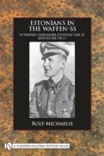43219 - Michaelis, R. - Estonians in the Waffen-SS. 20. Waffen-Grenadier-Division der SS (Estnische Nr. 1)