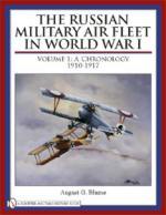 43224 - Blume, A.G. - Russian Military Air Fleet in World War I Vol 1: A Chronology 1910-1917  (The)