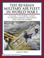 43225 - Blume, A.G. - Russian Military Air Fleet in World War I Vol 2: Victories, Losses, Awards  (The)