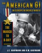 43236 - Kaufmann-Kaufmann, J.E.-H.W. - American GI in Europe in WWII Vol 1: The March to D-Day