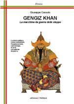 43248 - Cossuto, G. - Gengiz Khan. La macchina da guerra delle steppe