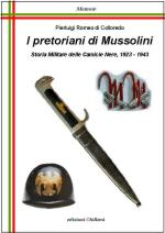 43251 - Romeo di Colloredo Mels, P. - Pretoriani di Mussolini. Storia Militare delle Camicie Nere 1923-1943 (I)
