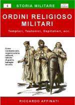 43257 - Affinati, R. - Ordini religioso militari. Templari, Teutonici, Ospitalieri, ecc.
