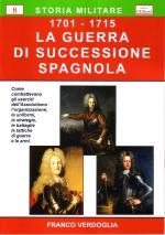 43261 - Verdoglia, F. - Guerra di Successione Spagnola 1701-1715 (La)