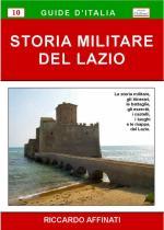 43263 - Affinati, R. - Storia Militare del Lazio