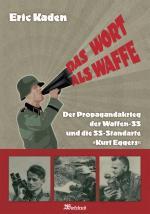 43301 - Kaden, E. - Wort als Waffe. Der Propagandakrieg der Waffen-SS und die SS-Standarte 'Kurt Eggers' (Das)