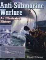 43312 - Owen, D. - Anti-Submarine Warfare. An Illustrated History