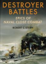 43313 - Stern, R.C. - Destroyer Battles. Epics of Naval Close Combat