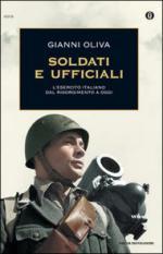 43321 - Oliva, G. - Soldati e ufficiali. L'esercito italiano dal Risorgimento a oggi