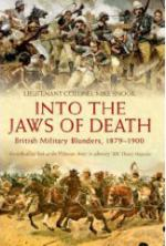 43326 - Snook, M. - Into the Jaws of Death. British Military Blunders 1879-1900